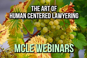 MCLE Webinar - The Art of Human Centered Lawyering