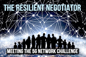 The Resilient Negotiator: Meeting the 5G Network Challenge + Learning Collaborative